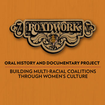 Roadwork Oral History and Documentary Project