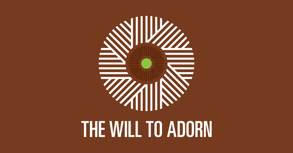 The Will to Adorn Program Introduction