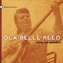 Ola Belle Reed - Rising Sun Melodies